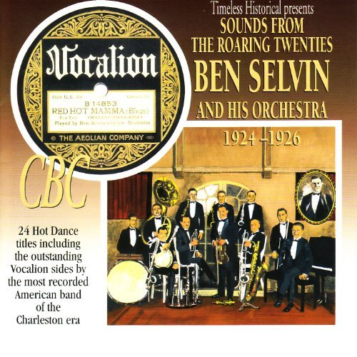 (Jazz, Swing) [CD] VA - Sounds From The Roaring Twenties - Ben Selvin And His Orchestra (1924-1926) - 2005 (Timeless), FLAC (tracks+.cue), lossless
