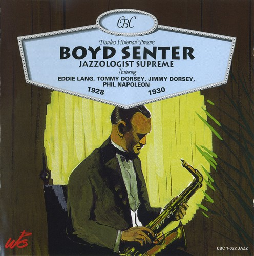 (Early Jazz, Big Band) [CD] Boyd Senter - Jazzologist Supreme (1928-1930) - 1996 (Timeless), FLAC (tracks+.cue), lossless